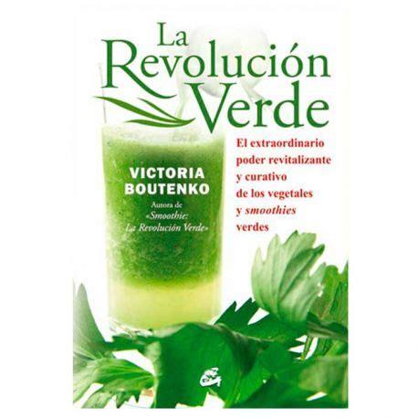 la revolucin verde 8484454398 la revoluci 243 n verde victoria boutenko
