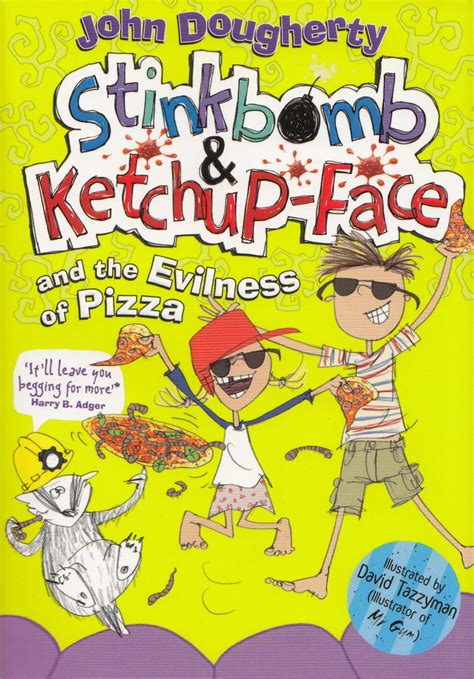 stinkbomb and ketchup and the badness of badgers books stinkbomb and ketchup and the evilness of pizza a m
