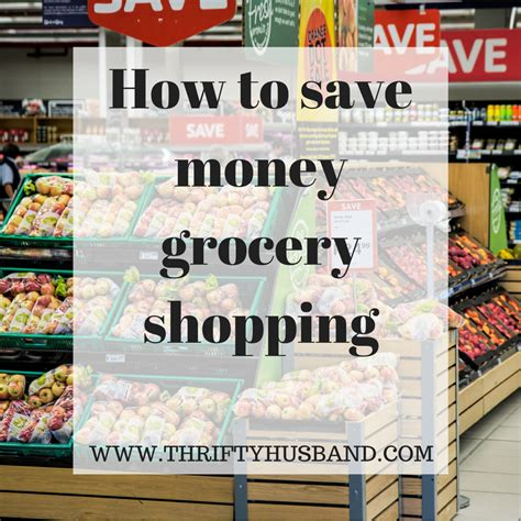 supermarket comparison how to save money on groceries how to save money grocery shopping thrifty husband