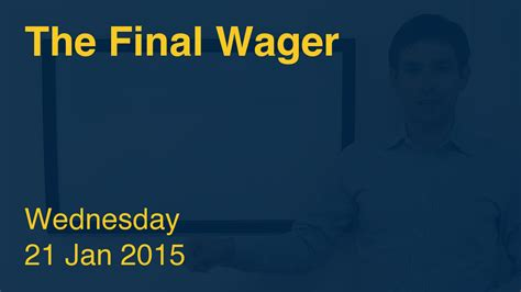 jan 21 2015 in adpost january 21 2015 daily dose january 21 2015 daily dose the final wager wed 21 jan 2015