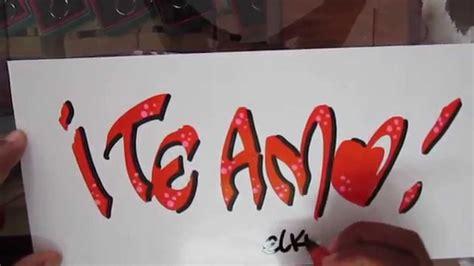 imagenes te amo lupita imagenes de teamo en graffiti ala piz