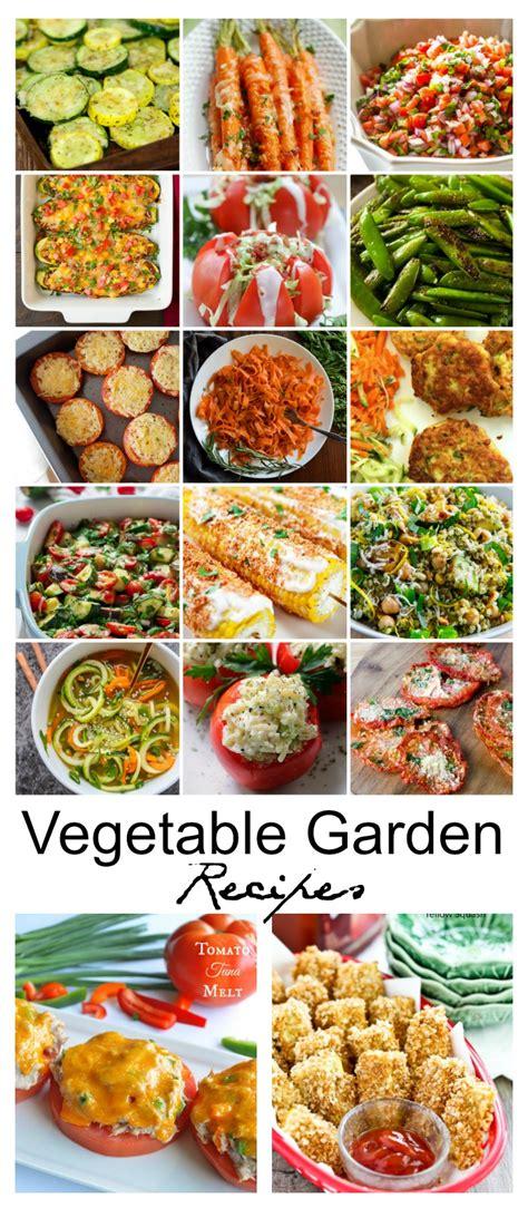 Garden Vegetable Recipes Garden Fresh Vegetable Recipes The Idea Room
