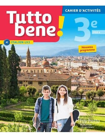 italien 3e lv2 14 15 commandez tutto bene italien cycle 4 3e lv2 cahier d activit 233 s service scolaire sesco