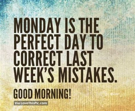s day mistakes monday is the day to correct last week s mistakes
