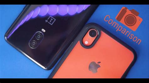 oneplus 6t vs iphone xr detailed comparison with sight