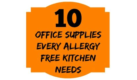 The Allergy Free Kitchen 10 office supplies every allergy free kitchen needs