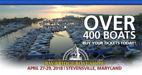 tickets for annapolis boat show get your 2018 bay bridge boat show tickets today