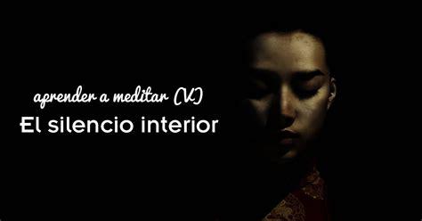 color del silencio el aprender a meditar v silencio interior