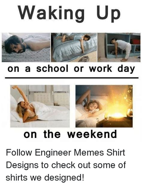School Work Memes - waking up on a school or work day on the weekend follow