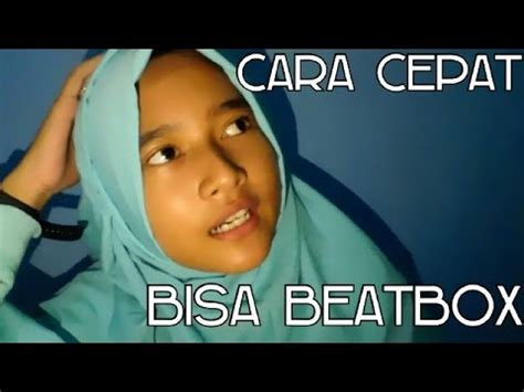 video tutorial beatbox indonesia tutorial cara belajar beatbox 03 cara belajar