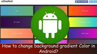 android set background color how to set background gradient color in android android