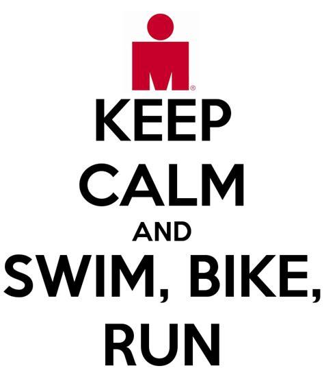 swim bike run our 0241965845 keep calm and swim bike run poster jh keep calm o matic