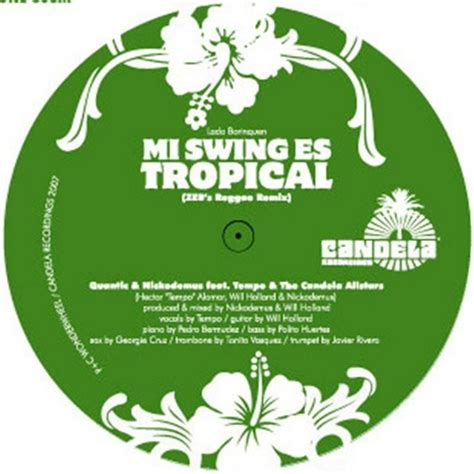 Mi Swing Es Tropical Remix By Quantic Nickodemus Feat