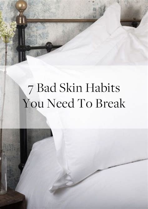 7 Bad Habits That Affect Your Skin by 7 Bad Skin Habits You Need To