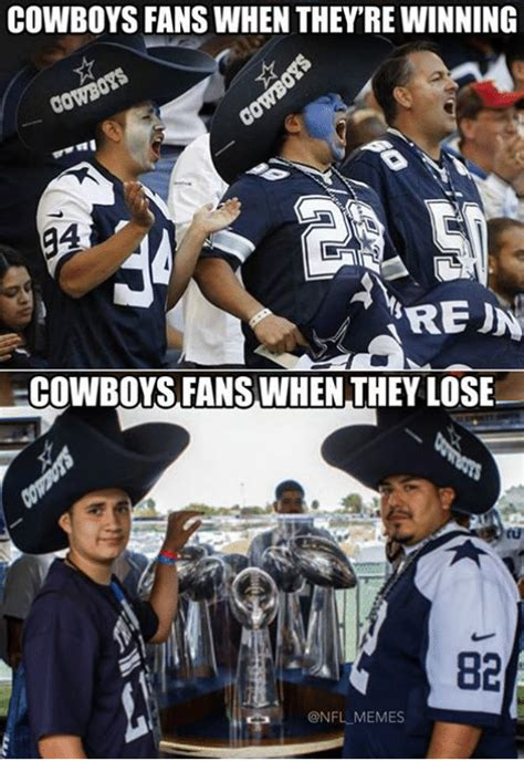 Cowboys Lose Meme - cowboys fans when theyre winning ren cowboys fans when