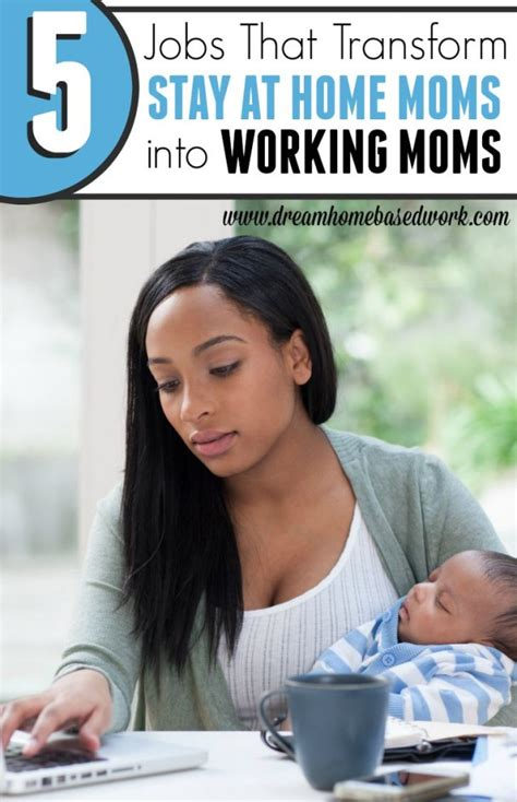 5 stay at home mom jobs 5 jobs that transform stay at home moms into career moms