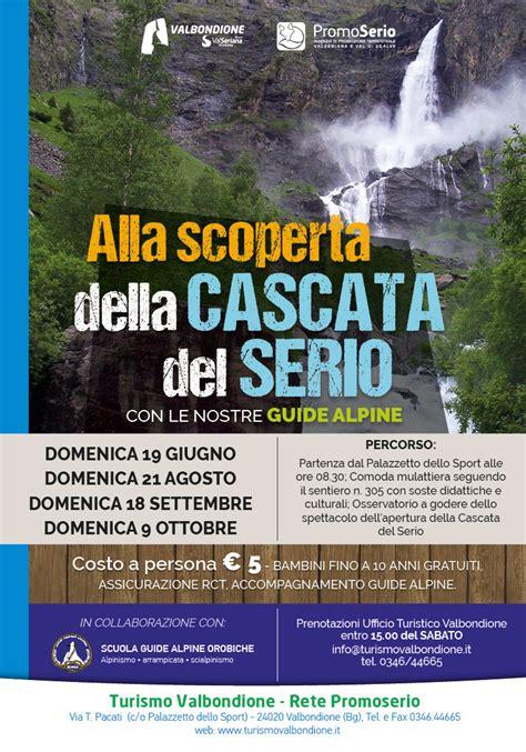ufficio turistico valbondione cascate serio domenica aprono le cascate serio
