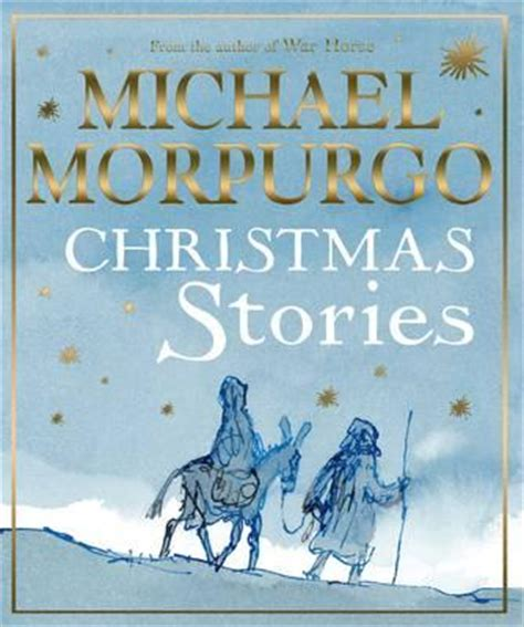 michael morpurgo christmas stories 1405265493 michael morpurgo christmas stories michael morpurgo 9781405268950