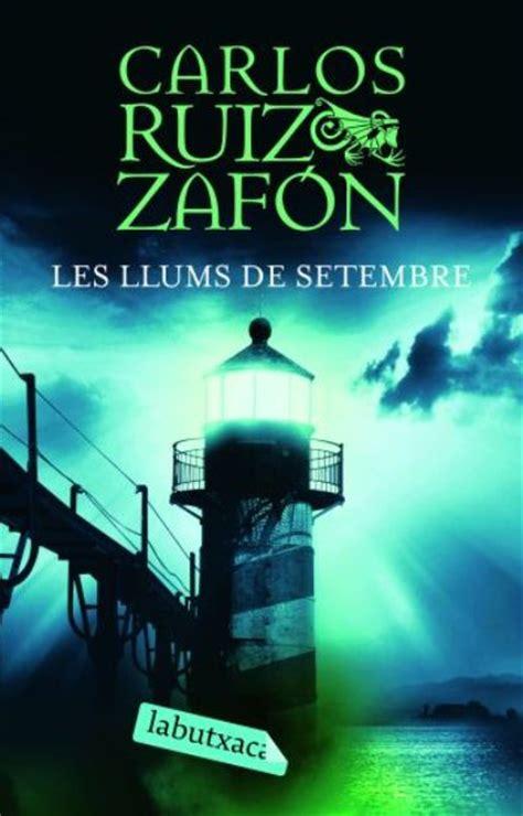 les llums de setembre 8416600953 les llums de setembre carlos ruiz zaf 243 n comprar libro en fnac es