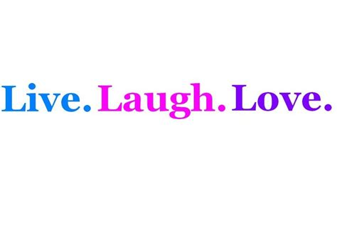 live laugh live laugh quotes sayings live laugh picture quotes