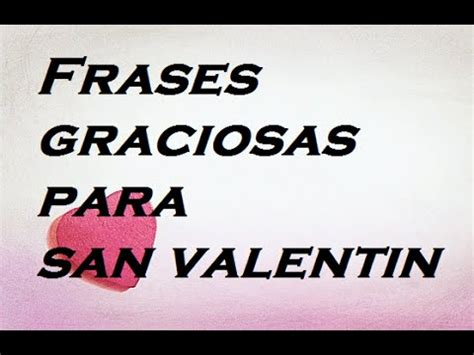 imagenes chistosas por san valentin frases graciosas para san valentin youtube