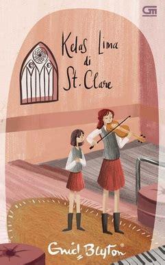 Buku Novel Anak Terlaris Karya Enid Blyton Kelas Tiga Di Malory Towe buku kelas lima di enid blyton mizanstore