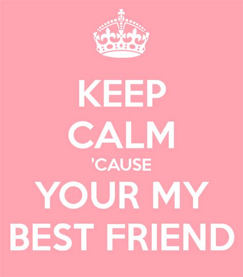 my best friend keep calm cause your my best friend poster pawarmstrong