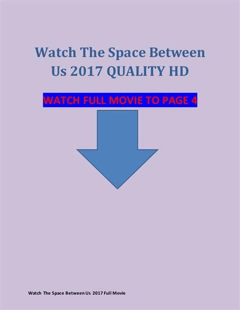 watch movie links the space between us 2017 watch the space between us 2017 full movie hd hindi