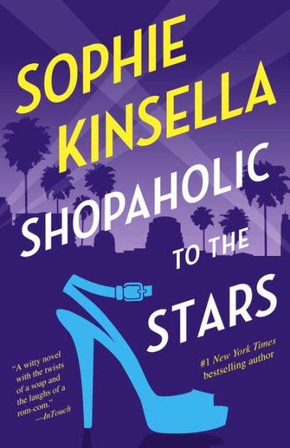 libro shopaholic to the stars shopaholic to the stars shopaholic series 7 by sophie kinsella paperback barnes noble 174