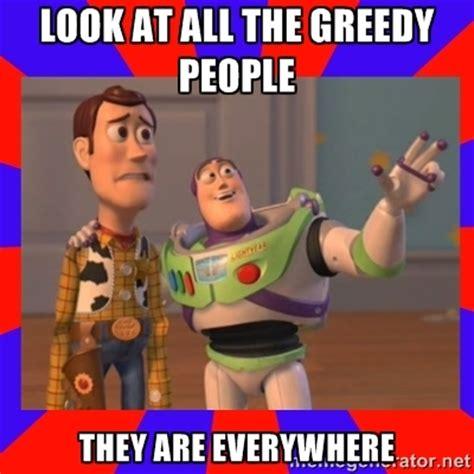 Meme Everywhere - greedy memes image memes at relatably com