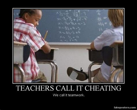 Teacher Meme Posters - teachers call it cheating demotivational poster