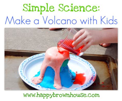 simplicity science simple science how to make a volcano with kids volcano