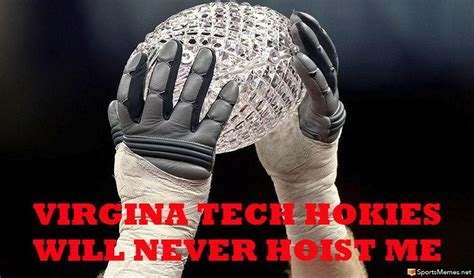 Virginia Tech Memes - vt never trophy meme