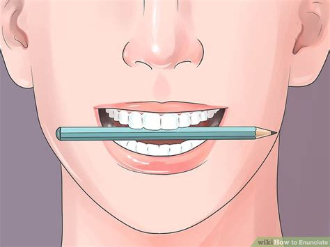 Exercising Teeth The Way by How To Enunciate 14 Steps With Pictures Wikihow