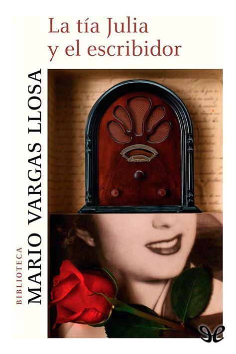 la t 237 a julia y el escribidor mario vargas llosa en pdf libros gratis