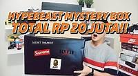 HYPEBEAST MYSTERY BOX TOTAL RP 20 JUTA!! KACAUU
