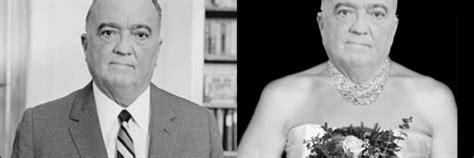 J. Edgar Hoover in a Dress