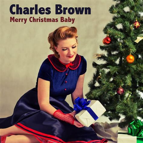 Merry Christmas Baby Charles Brown
