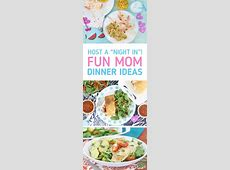 Host a Fun Mom Dinner with these Ideas   Dinner Recipes
