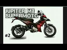 Supermoto Modifikasi by Modifikasi Jupiter Mx Supermoto Part 2