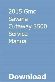 download car manuals pdf free 1998 gmc 3500 club coupe electronic throttle control 2015 gmc savana cutaway 3500 service manual with images repair manuals grand caravan 2015