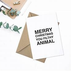 merry christmas you filthy animal christmas card by oso twee notonthehighstreet com