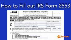 how to fill out irs form 2553 easy to follow instructions youtube
