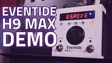 eventide h9 max review eventide h9 max pedal review