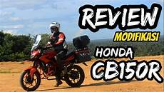 Honda Cb150r Modif Adventure by Review Modifikasi Honda Cb150r Adventure