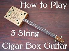 how to make cigar box guitars how to play cigar box guitar 3 string by 3stringguitars