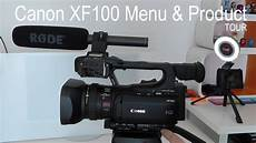 canon products canon xf100 menu product tour