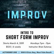 short form improv intro to short form improv march 4 to april 8 6 weeks actor s rep