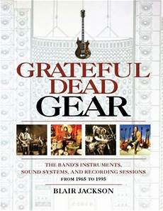 Grateful Dead Gear The Band S Instruments Sound Systems