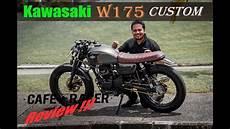 Kawasaki W175 Modif Cafe Racer by Kupas Kawasaki W175 Versi Cafe Racer Custom Racun Tenan